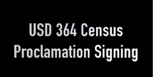 USD 364 Census Proclamation Signing